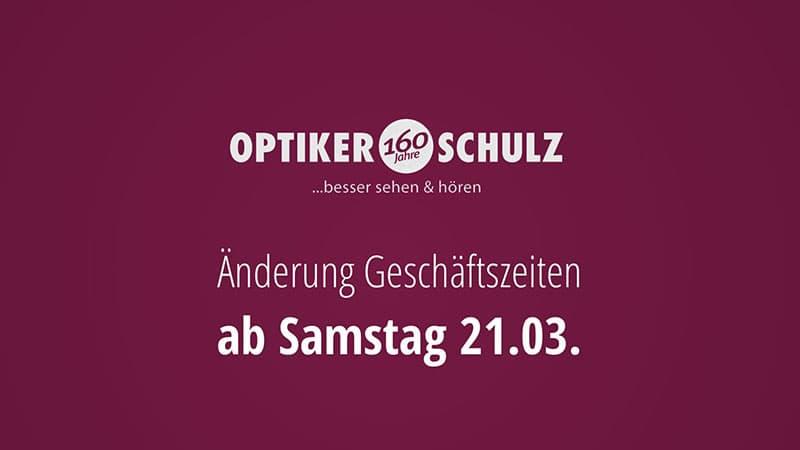 Optiker Schulz Oldenburg Hinweise Öffnungszeiten ab 21.03.2020